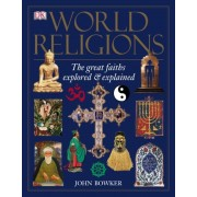 World Religions - The great faiths explored and explained