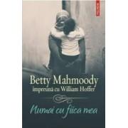 Numai cu fiica mea - Betty Mahmoody William Hoffer