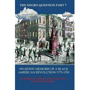 The Negro Question Part 7 Swarthy Memoirs of a Black American Revolution, Paperback/Lee Cummings