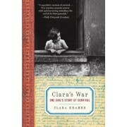 Clara's War: One Girl's Story of Survival, Paperback