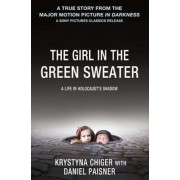 The Girl in the Green Sweater: A Life in Holocaust's Shadow, Paperback