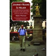 Journey Round St Helier - Six Strolls Discovering People and Places in the Town at the Centre of Jersey's Affairs (Pittman Robin)(Paperback) (9781906641122)