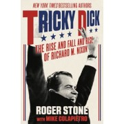 Tricky Dick: The Rise and Fall and Rise of Richard M. Nixon, Paperback