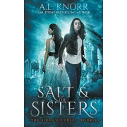 Salt & the Sisters, The Siren's Curse, Book 3: A Mermaid Fantasy, Paperback/A. L. Knorr