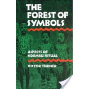 Forest of Symbols - Aspects of Ndembu Ritual (Turner Victor)(Paperback) (9780801491016)