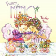 Fancy Nancy: Tea for Two, Paperback