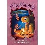 Welcome to Camp Woggle (the Oodlethunks, Book 3), Hardcover