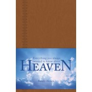 Everything You Always Wanted to Know about Heaven, Hardcover