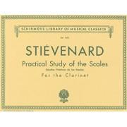 Practical Study of the Scales for the Clarinet/Estudios Practicos de Las Escalas Para Clariente, Paperback/Emile Stievenard
