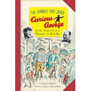 The Journey That Saved Curious George Young Readers Edition: The True Wartime Escape of Margret and H.A. Rey, Hardcover/Louise Borden