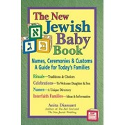 The New Jewish Baby Book: Names, Ceremonies & Customs-A Guide for Today's Families, Paperback/Anita Diamant