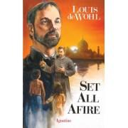 Set All Afire: A Novel of St. Francis Xavier, Paperback