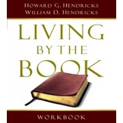 Living by the Book Workbook: The Art and Science of Reading the Bible, Paperback