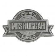 Kitűző Meshuggah - Crest' Metal - RAZAMATAZ - PB013