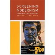 Screening Modernism: European Art Cinema, 1950-1980, Paperback/Andras Balint Kovacs
