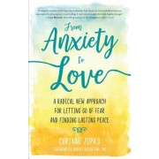 From Anxiety to Love: Working with Your Inner Therapist to Find Lasting Peace