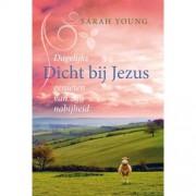 Dicht bij Jezus - Sarah Young