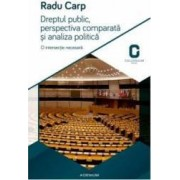 Dreptul Public Perspectiva Comparata Si Analiza Politica - Radu Carp
