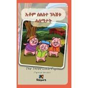 Seleste n'Ashtu Hase'matat - Tigrinya Children's Book: The Three Little Pigs (Tigrinya Version), Hardcover/Kiazpora