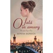 O fata in amurg. Un roman despre Paris/Serena Burdick