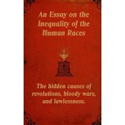 An Essay on the Inequality of the Human Races: The Hidden Causes of Revolutions, Bloody Wars, and Lawlessness., Paperback/Mark Guy Valerius Tyson