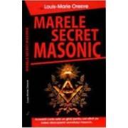 Marele secret masonic - Louis-Marie Oresve