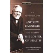 The Autobiography of Andrew Carnegie and the Gospel of Wealth