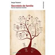 Secretele de familie. Cum se mostenesc traumele/Serge Tisseron
