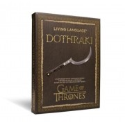 Living Language: Dothraki: A Conversational Language Course Based on the Hit Original HBO Series Game of Thrones [With Paperback Book]