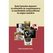 Rolul factorilor depresivi in tulburarile de comportament si in manifestarile melancoliforme de origine maladiva