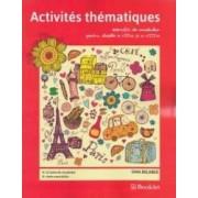 Activites Thematiques. Exercitii de vocabular - Clasele 7-8 - Gina Belabed