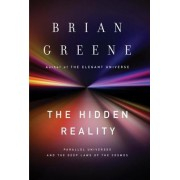The Hidden Reality: Parallel Universes and the Deep Laws of the Cosmos