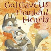 God Gave Us Thankful Hearts, Hardcover/Lisa Tawn Bergren