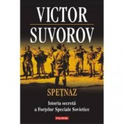 Spetnaz. Istoria secreta a Fortelor Speciale Sovietice