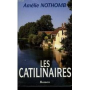 Les catilinaires - Amélie Nothomb - Livre