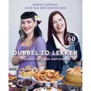 Dubbel zo lekker - Denise Kuppens en Julie Van den Driesschen