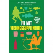 Fit met Voedingssupplementen - Gert E. Schuitemaker en Toine de Graaf