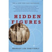 Hidden Figures: The American Dream and the Untold Story of the Black Women Mathematicians Who Helped Win the Space Race, Hardcover