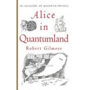 Alice in Quantumland: An Allegory of Quantum Physics, Hardcover