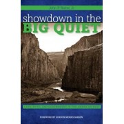 Showdown in the Big Quiet: Land, Myth, and Government in the American West, Paperback/John P. Bieter Jr