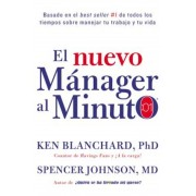 El Nuevo Manager Al Minuto (One Minute Manager - Spanish Edition): El Metodo Gerencial Mas Popular del Mundo, Hardcover