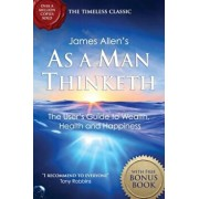 As a Man Thinketh: With the Way of Peace Bonus Book, Paperback/James Allen