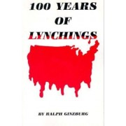 One Hundred Years of Lynching