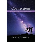 Connections: The Collective Speak on Romance and Friendship, Paperback/Caroline Oceana Ryan