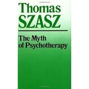 The Myth of Psychotherapy: Mental Healing as Religion, Rhetoric, and Repression, Paperback/Thomas Szasz