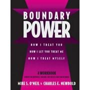 Boundary Power: How I Treat You, How I Let You Treat Me, How I Treat Myself, Paperback/Mike O'Neil
