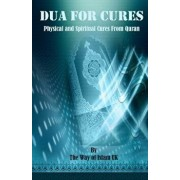 Dua for Cures: Physical and Spiritual Cures from Quran - Arabic Duas and Explanation in English & Urdu, Paperback/The Way of Islam Uk