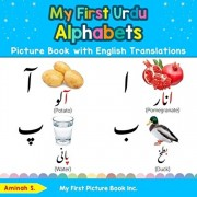 My First Urdu Alphabets Picture Book with English Translations: Bilingual Early Learning & Easy Teaching Urdu Books for Kids, Paperback/Aminah S