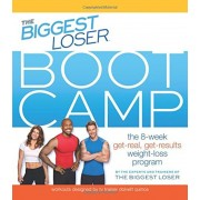 The Biggest Loser Bootcamp: The 8-Week Get-Real, Get-Results Weight Loss Program, Paperback