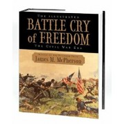 The Illustrated Battle Cry of Freedom: The Civil War Era, Hardcover/James M. McPherson